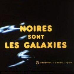 L'affiche de Noires sont les galaxies